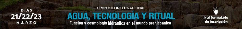 """Simposio internacional """"Agua, tecnología y ritual"""""""